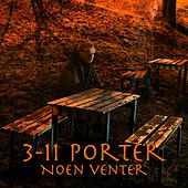Play & Download Noen venter by 3-11 Porter | Napster
