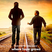 Where Hope Grows (Music from the Motion Picture) by Various Artists