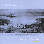 Play & Download The Unfortunate Rake Vol. 1 by The Crooked Jades | Napster