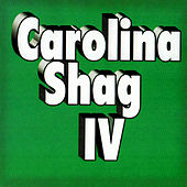 Play & Download Carolina Shag IV by Various Artists | Napster
