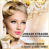 Play & Download Johann Strauss II: Viennese Waltzes and Polkas by Philadelphia Orchestra | Napster
