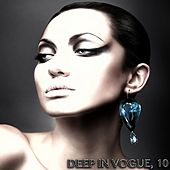 Play & Download Deep in Vogue, 10 by Various Artists | Napster