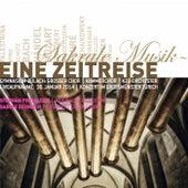 Play & Download Sakrale Musik - Eine Zeitreise by Grosser Chor des Gymnasiums Bülach, Kammerchor des Gymnasiums Bülach, KZU Orchester | Napster