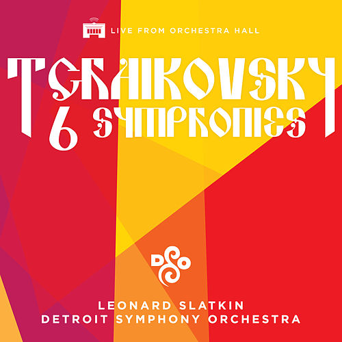 Play & Download Tchaikovsky: The Six Symphonies by Leonard Slatkin | Napster
