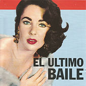 Play & Download El Ultimo Baile by Various Artists | Napster