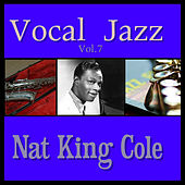 Play & Download Vocal Jazz Vol. 7 by Nat King Cole | Napster