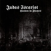 Play & Download Heaven In Flames by Judas Iscariot | Napster