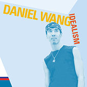 Idealism 2005 by Daniel Wang