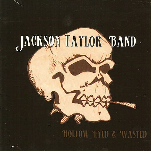 Play & Download Hollow Eyed & Wasted by Jackson Taylor | Napster