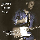 Play & Download Easy Lovin' Stranger by Jackson Taylor | Napster