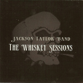 Play & Download Whiskey Sessions by Jackson Taylor | Napster