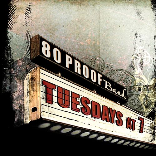Play & Download Tuesdays at 7 by 80 Proof Band | Napster