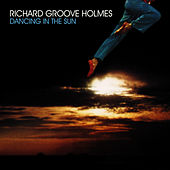 Dancing In The Sun by Richard Groove Holmes