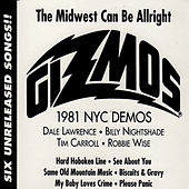 The Midwest Can Be Allright - 1981 NYC Demos - EP by The Gizmos