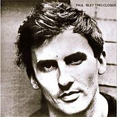 Closer by Paul Bley