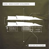 Not One, But Two Ep by Now, Now Every Children