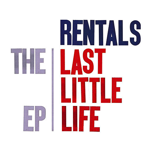Play & Download The Last Little Life EP by The Rentals | Napster