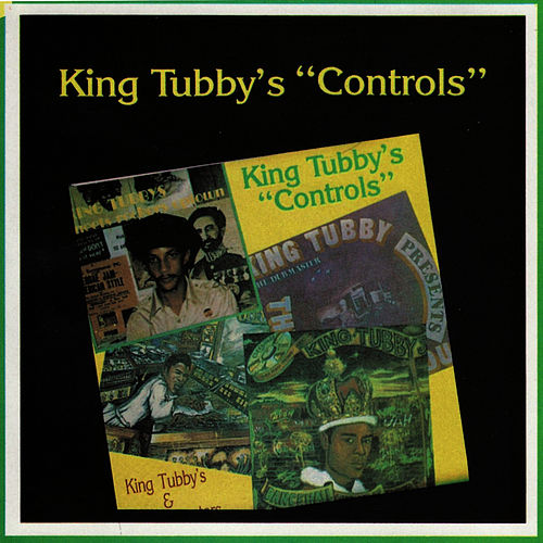 Play & Download Controls by King Tubby | Napster