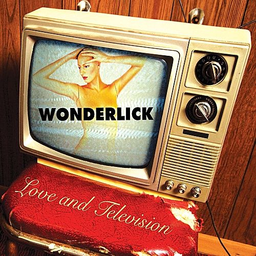 Love & Television by Wonderlick