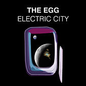 Play & Download Electric City by The Egg | Napster