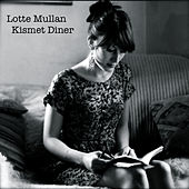 Play & Download Kismet Diner by Lotte Mullan | Napster