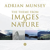 Theme From Images of Nature by Adrian Munsey