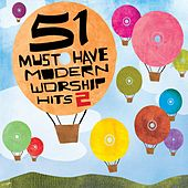51 Must Have Modern Worship Hits: Vol. 2 by Various Artists