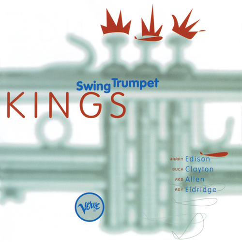 Play & Download Swing Trumpet Kings by Harry 'Sweets' Edison | Napster
