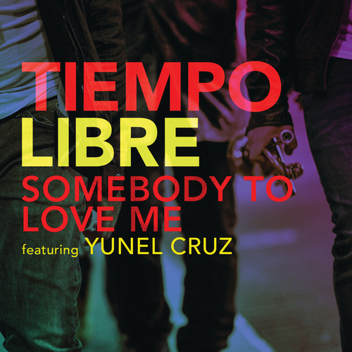 Play & Download Somebody To Love Me by Tiempo Libre | Napster