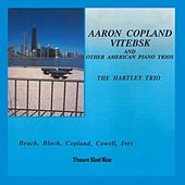 Play & Download Aaron Copland Vitbsk and other American Piano Trios by The Hartley Trio | Napster