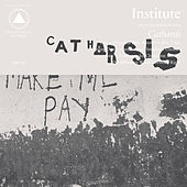 Catharsis by Institute