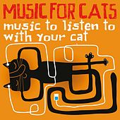 Music for Cats (Music to Listen to with Your Cat) by Various Artists