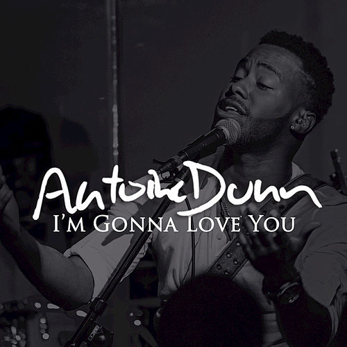 Play & Download I'm Gonna Love You by Antoine Dunn | Napster
