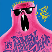 It's It's Remix Time Time by Todd Terje