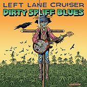 Dirty Spliff Blues by Left Lane Cruiser
