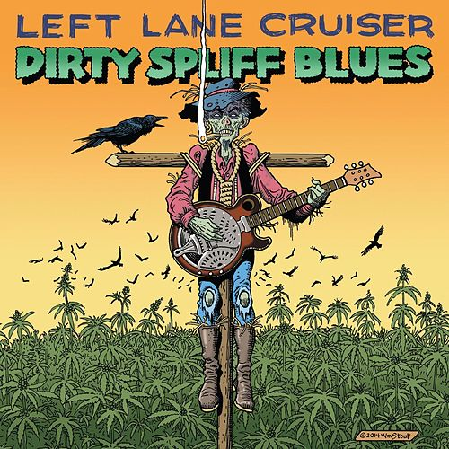 Play & Download Dirty Spliff Blues by Left Lane Cruiser | Napster