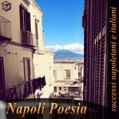 Play & Download Napoli poesia: successi napoletani e italiani by Various Artists | Napster