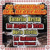 Play & Download 20 Corridos del Recuerdo by Various Artists | Napster