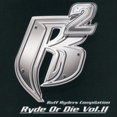 Play & Download Ryde Or Die Vol. 2 by Ruff Ryders | Napster