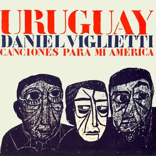 Play & Download Uruguay. Canciones para Mi América by Daniel Viglietti | Napster