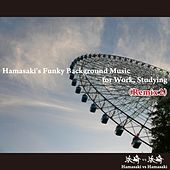 Play & Download Hamasaki's Funky Background Music for Work, Studying (Remix 2) by Hamasaki | Napster