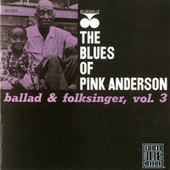Ballad & Folksinger, Vol. 3 by Pink Anderson