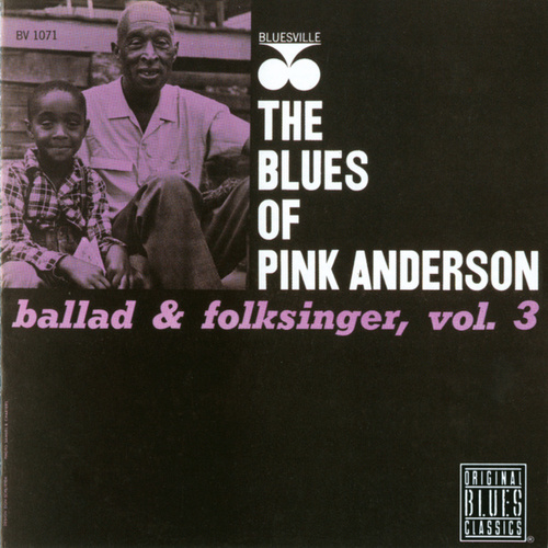Play & Download Ballad & Folksinger, Vol. 3 by Pink Anderson | Napster