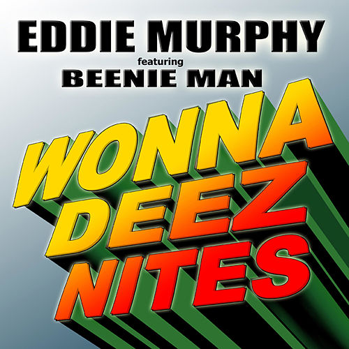 Play & Download Wonna Deez Nites by Eddie Murphy | Napster