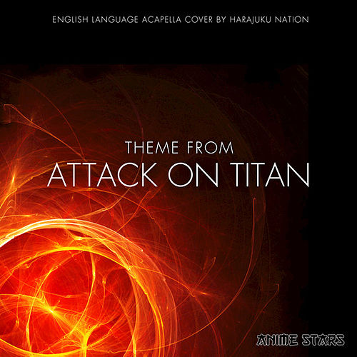 Attack on Titan Theme (English Language Acapella Cover) by Harakuju Nation