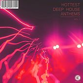 Hottest Deep House Anthems, Vol. 1 by Various Artists