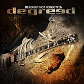 Play & Download Dead But Not Forgotten by Degreed | Napster