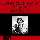 Play & Download The Best Recordings (Doxy Collection, Remastered) by Patsy Montana | Napster