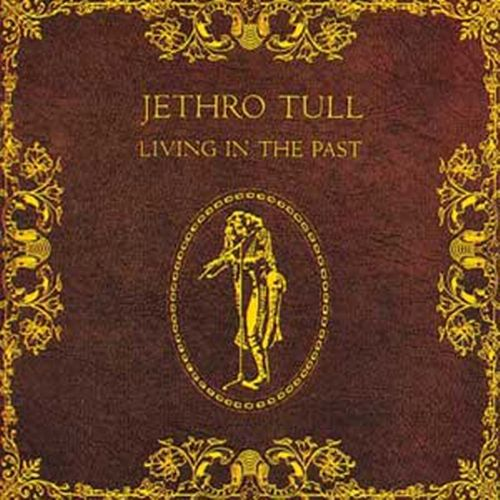 Living In The Past by Jethro Tull