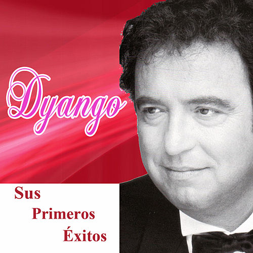 Play & Download Sus primeros éxitos by Dyango | Napster